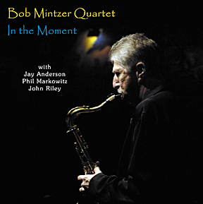 "Bob Mintzer Quartet: ""In the Moment"""