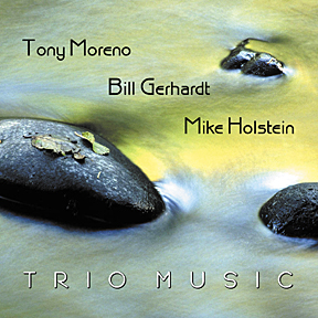 "Tony Moreno, Bill Gerhardt, Mike Holstein: ""Trio Music"""