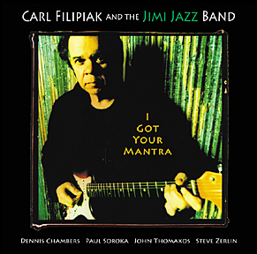 "Carl Filipiak and the Jimi Jazz Band: ""I Got Your Mantra"""