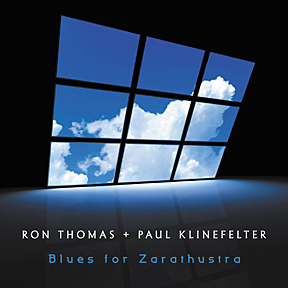 "Ron Thomas + Paul Klinefelter: ""Blues for Zarathustra"""