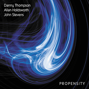 "Danny Thompson, Allan Holdsworth, John Stevens: ""Propensity"""