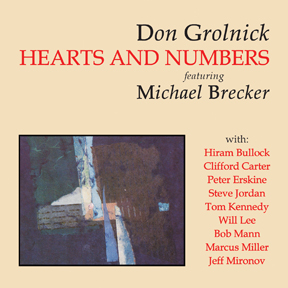 "Don Grolnick: ""Hearts and Numbers - featuring Michael Brecker"""