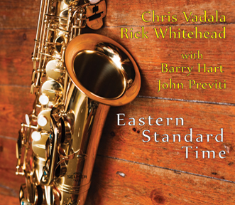 "Chris Vadala & Rick Whitehead: ""Eastern Standard Time"""