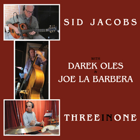 "Sid Jacobs, Joe La Barbera, Darek Oles: ""Three in One"