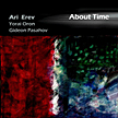 "Ari Erev: ""About Time"""