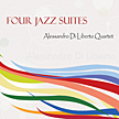 "Alessandro Di Liberto Quartet:""Four Jazz Suites"""