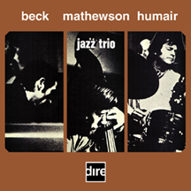 "Gordon Beck, Ron Mathewson, Daniel Humair: ""Jazz Trio"""