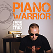 "Steve Blanco Trio: ""Piano Warrior"""