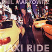 "Phil Markowitz: ""Taxi Ride"""