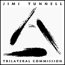 "Jimi Tunnell: ""Trilateral Commission"""