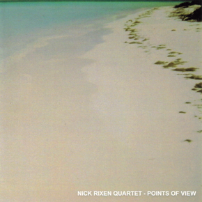 "Nick Rixen Quartet: ""Points of View"""